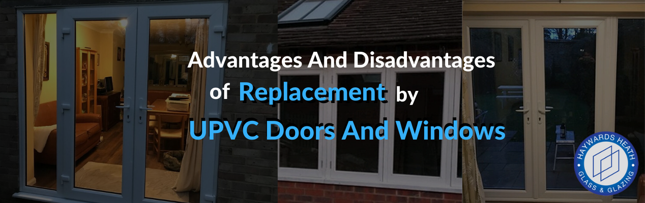 Advantages And Disadvantages Of Replacement By UPVC Doors And Windows